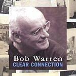 Bob Warren Clear Connection