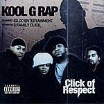 Kool G Rap Click Of Respect (Parental Advisory)