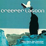 Creeper Lagoon Take Back The Universe And Give Me Yesterday