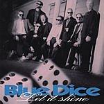 Blue Dice Let It Shine