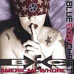 Blue Eyed Christ American Whore (Parental Advisory)
