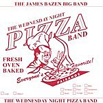 The James Bazen Big Band The Wednesday Night Pizza Band