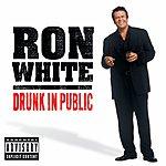 Ron White Drunk In Public (Parental Advisory)