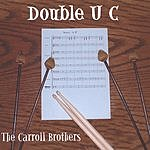 The Carroll Brothers Double U C