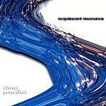Dino Pacifici Acquiescent Resonance