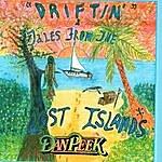Dan Peek Driftin' & Tales From The Lost Islands