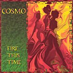 Cosmo Fire This Time