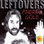 Andrew Gold Leftovers