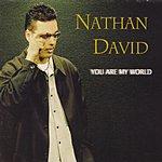 Nathan David You Are My World
