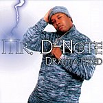 Mr. D-Note Dramatized