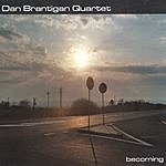 Dan Brantigan Quartet 'Becoming'