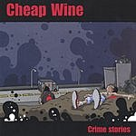 Cheap Wine Crime Stories