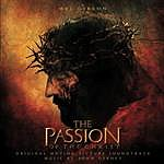 John Debney The Passion Of The Christ - Original Motion Picture Soundtrack