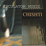 Chishti Esculator Music