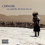 Chinaski You Might Like This Better Than Me (Parental Advisory)