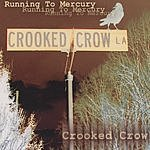 Crooked Crow Running To Mercury