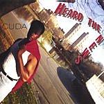 Cuda Heard The News