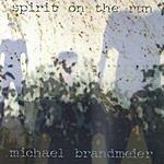 Michael Brandmeier Spirit On The Run