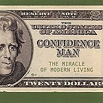 Confidence Man The Miracle Of Modern Living