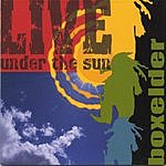 Boxelder Live Under The Sun