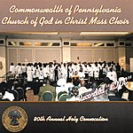 Commonwealth Of Pennsylvania Church Of God In Christ Mass Choir 80th Annual Holy Convocation