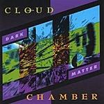 Cloud Chamber Dark Matter