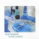 Bob Comtois With Relish