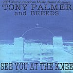Tony Palmer & Breeds See You At The Knee