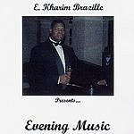 E. Kharim Brazille Evening Music