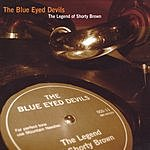 The Blue Eyed Devils The Legend Of Shorty Brown