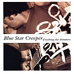 Blue Star Creeper If Nothing Else Shimmers