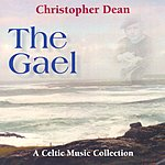 Christopher Dean The Gael: A Celtic Music Collection