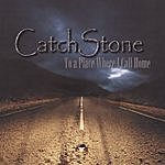 Catch Stone To A Place Where I Call Home