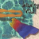 Bradley Vail Decloaked