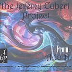 The Jeremy Cubert Project From A To B