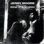Jerry Moore Ballad of Birmingham