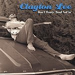 Clayton Lee Don't Worry 'Bout Nut'in'
