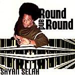 Shyan Selah Round And Round