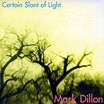Mark Dillon Certain Slant Of Light