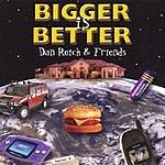 Dan Reich & Friends Bigger Is Better