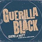 Guerilla Black Guerilla Nasty