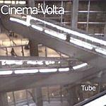 Cinema Volta Tube