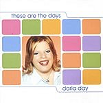 Darla Day These Are The Days