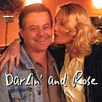 Darlin' And Rose Darlin' And Rose