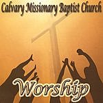 Calvary Missionary Baptist Church Worship