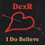 DexR I Do Believe