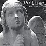 DarlingD Life And How To Live It