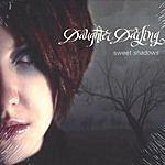 Daughter Darling Sweet Shadows