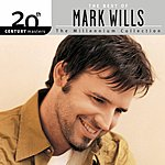Mark Wills 20th Century Masters - The Millennium Collection: The Best Of Mark Wills