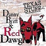 Danny Britt Texas Stuff